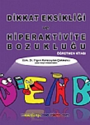 Dikkat Eksikliği ve Hiperaktivite Bozukluğu Öğretmen Kitabı
