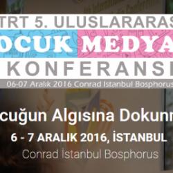 TRT Çocuk Medyası Konferansı