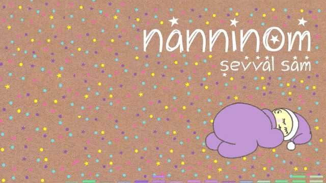 Nanninom Çocuk Ninnileri - Şevval Sam