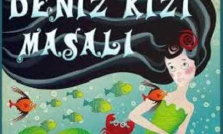 Deniz kızı masalı çocuk tiyatrosu